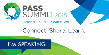 I'll Speak in SQL PASS Summit 2015; 3 Years in a row